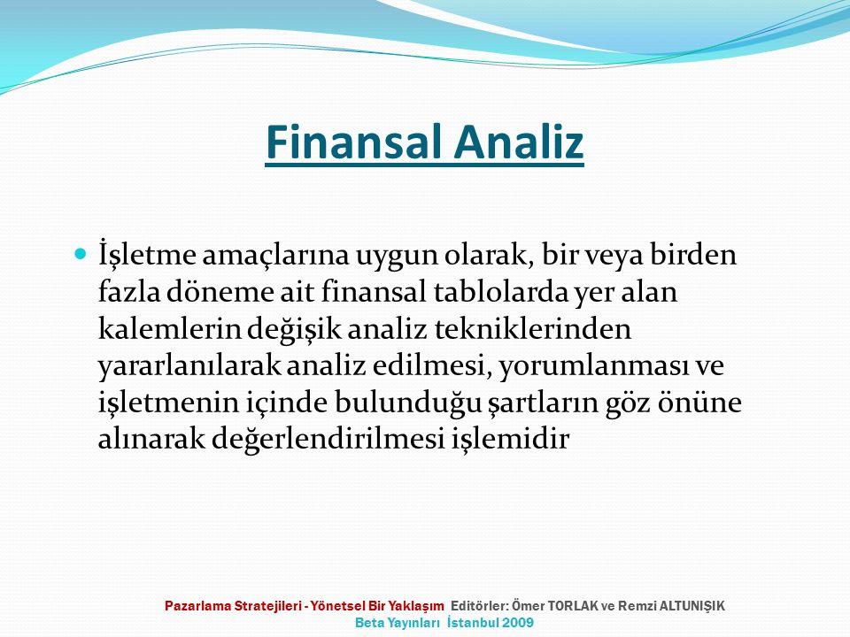 Finansal Analiz İşletme amaçlarına uygun olarak, bir veya birden fazla döneme ait finansal tablolarda yer alan kalemlerin değişik analiz tekniklerinde