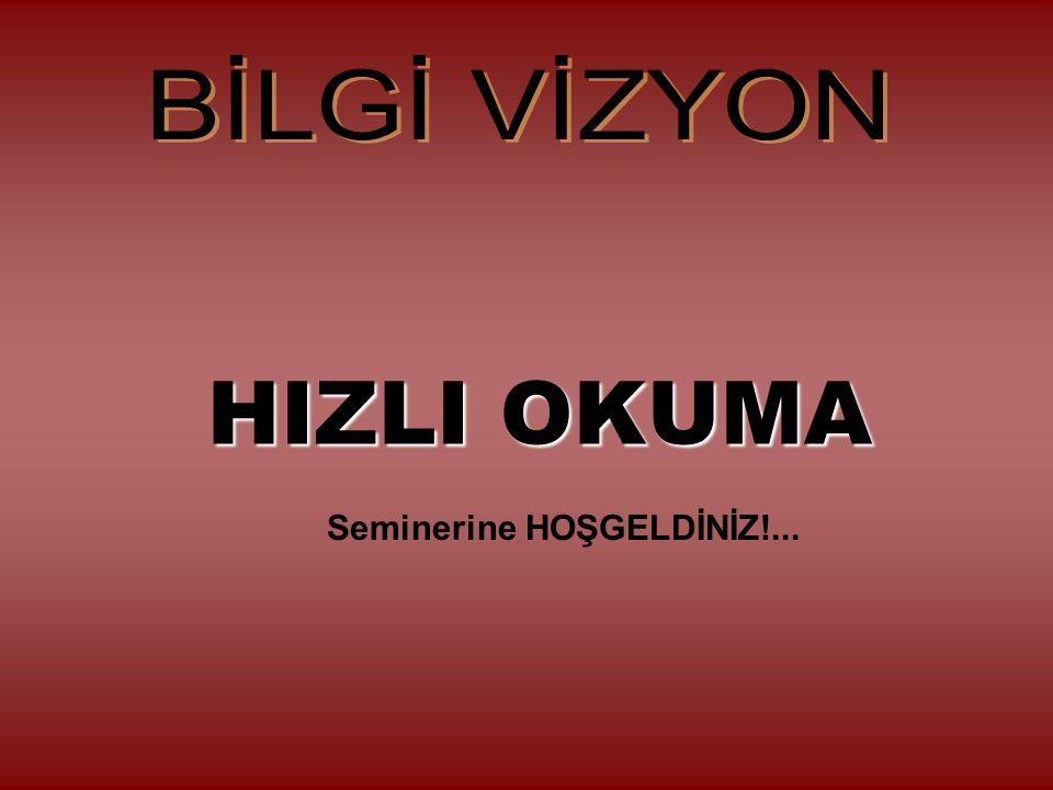 HIZLI OKUMA Seminerine HOŞGELDİNİZ!...