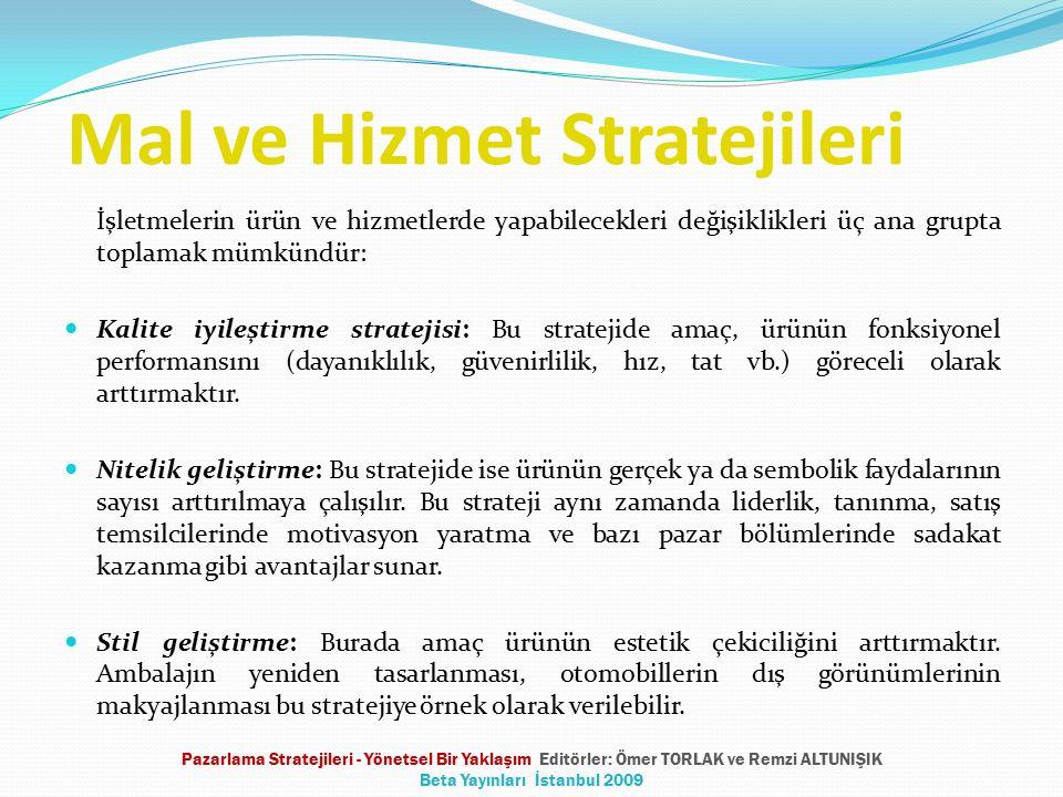 Mal ve Hizmet Stratejileri İşletmelerin ürün ve hizmetlerde yapabilecekleri değişiklikleri üç ana grupta toplamak mümkündür: Kalite iyileştirme strate