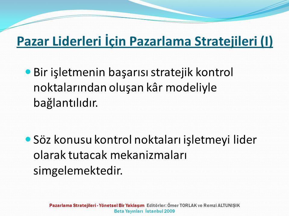 Pazar Liderleri İçin Pazarlama Stratejileri (I) Bir işletmenin başarısı stratejik kontrol noktalarından oluşan kâr modeliyle bağlantılıdır. Söz konusu