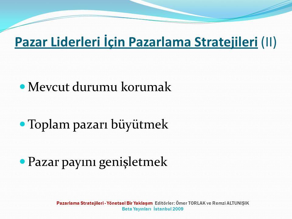 Pazar Liderleri İçin Pazarlama Stratejileri (II) Mevcut durumu korumak Toplam pazarı büyütmek Pazar payını genişletmek Pazarlama Stratejileri - Yönets