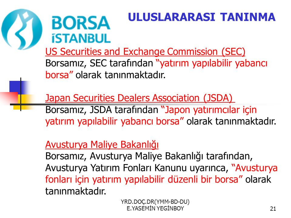 YRD.DOÇ.DR(YMM-BD-DU) E.YASEMİN YEGİNBOY21 US Securities and Exchange Commission (SEC) US Securities and Exchange Commission (SEC) Borsamız, SEC taraf