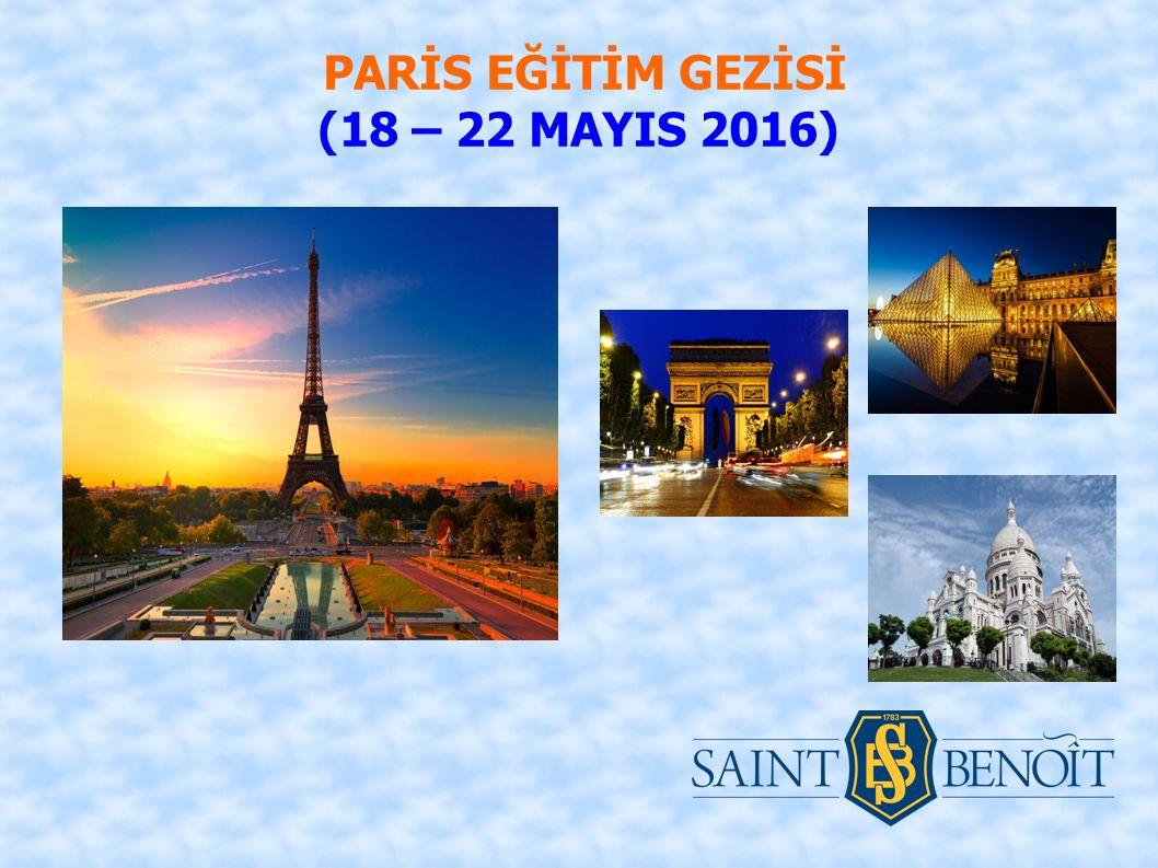PARİS EĞİTİM GEZİSİ (18 – 22 MAYIS 2016)