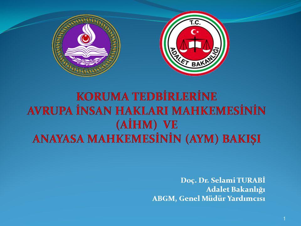 Doç. Dr. Selami TURABİ Adalet Bakanlığı ABGM, Genel Müdür Yardımcısı 1