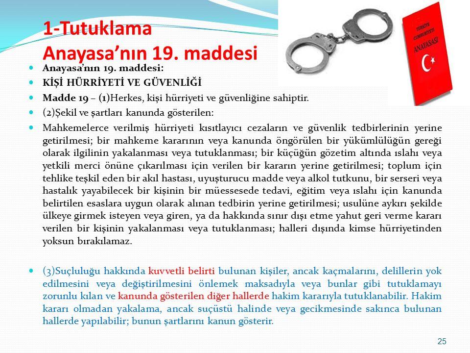 1-Tutuklama Anayasa'nın 19.maddesi Anayasa'nın 19.