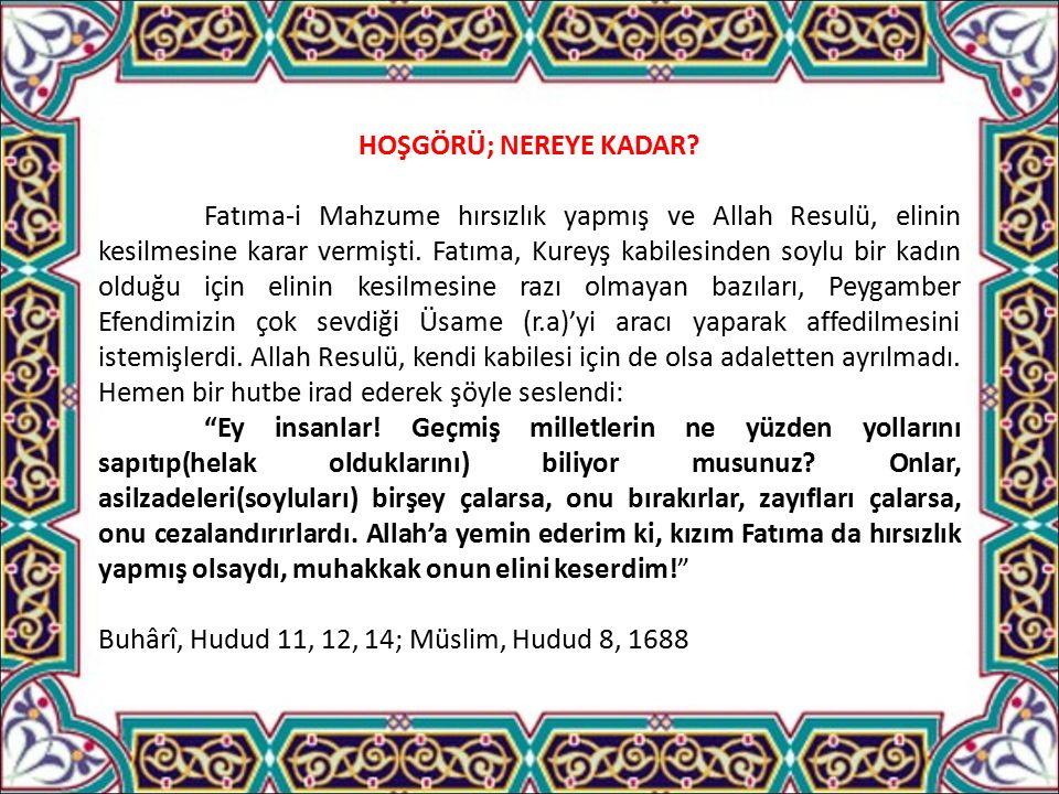 HOŞGÖRÜ; NEREYE KADAR.