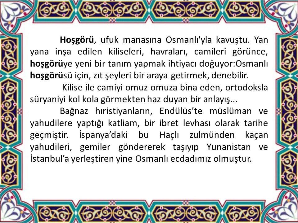 Hoşgörü, ufuk manasına Osmanlı yla kavuştu.
