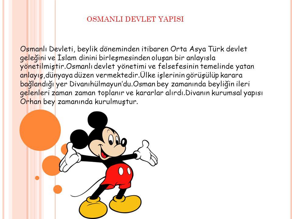 OSMANLI DEVLET YAPISI Osmanlı Devleti, beylik döneminden itibaren Orta Asya Türk devlet geleğini ve İslam dinini birleşmesinden oluşan bir anlayısla y