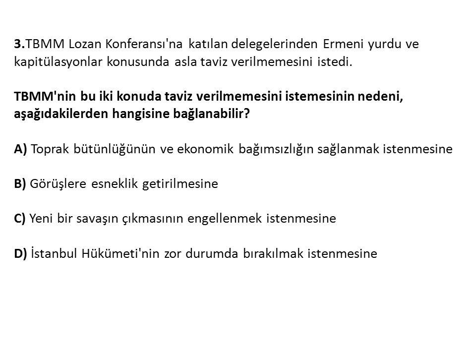 3.TBMM Lozan Konferansı na katılan delegelerinden Ermeni yurdu ve kapitülasyonlar konusunda asla taviz verilmemesini istedi.