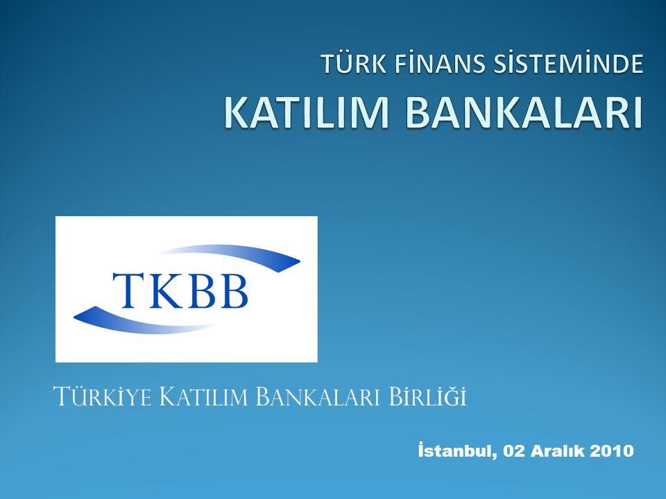 İstanbul, 02 Aralık 2010 T ÜRK İ YE K ATILIM B ANKALARI B İ RL İĞİ