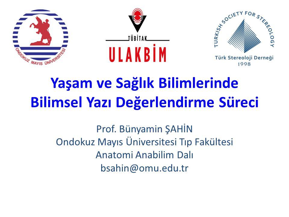 Yaşam ve Sağlık Bilimlerinde Bilimsel Yazı Değerlendirme Süreci Prof.
