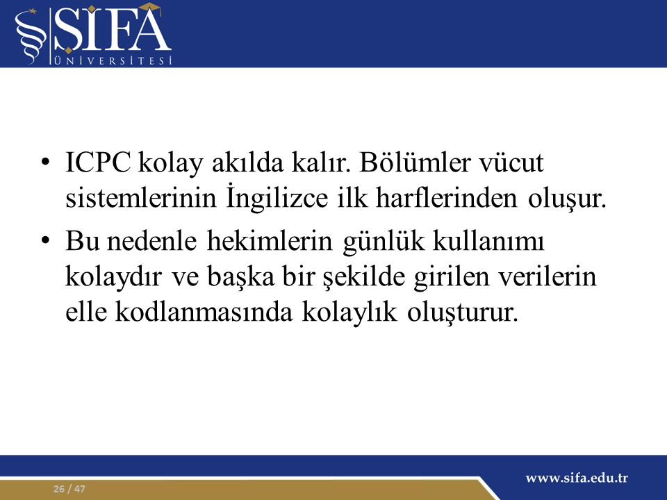 ICPC kolay akılda kalır.Bölümler vücut sistemlerinin İngilizce ilk harflerinden oluşur.