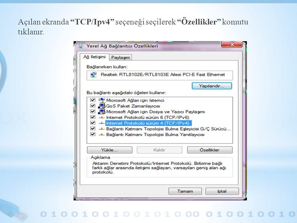 """Açılan ekranda """"TCP/Ipv4"""" seçeneği seçilerek """"Özellikler"""" komutu tıklanır."""
