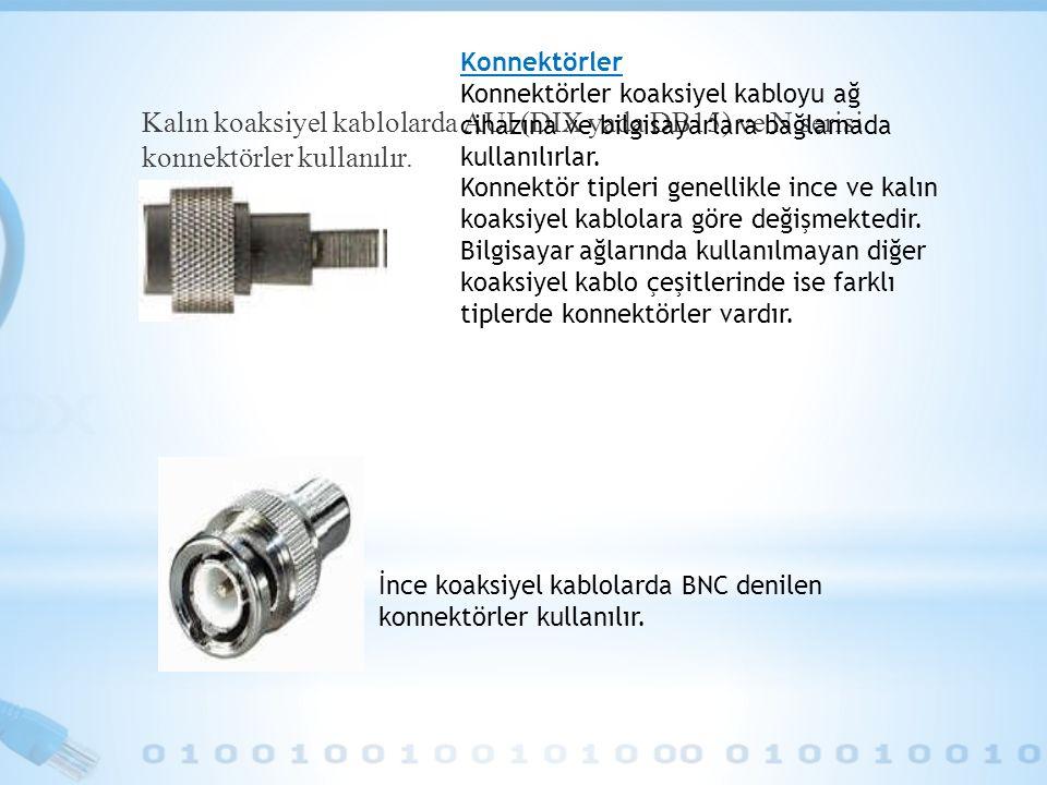 Kalın koaksiyel kablolarda AUI (DIX yada DB15) ve N serisi konnektörler kullanılır. İnce koaksiyel kablolarda BNC denilen konnektörler kullanılır. Kon