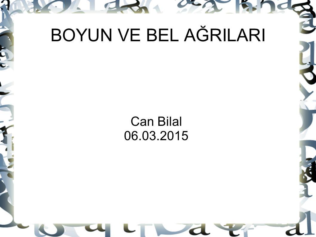 BOYUN VE BEL AĞRILARI Can Bilal 06.03.2015