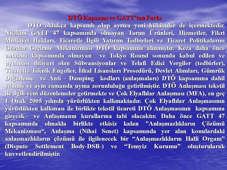 DTÖ Kapsamı ve GATT'tan Farkı Aynı şekilde tarife dışı engellerin tarifeye çevrilmesi de DTÖ kapsamındadır.
