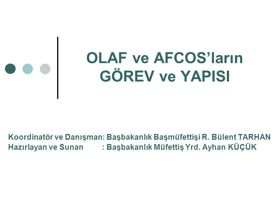 Sunum Planı OLAF nedir.OLAF'ın Yapısı ve Görevleri AFCOS nedir.
