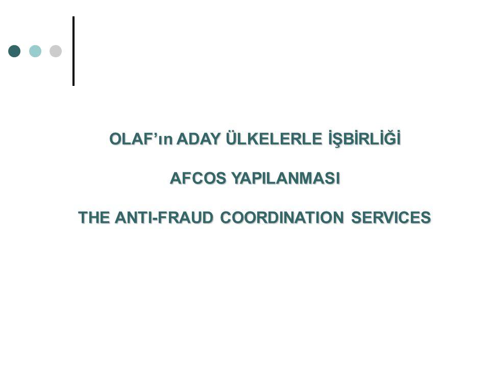 OLAF'ın ADAY ÜLKELERLE İŞBİRLİĞİ AFCOS YAPILANMASI THE ANTI-FRAUD COORDINATION SERVICES