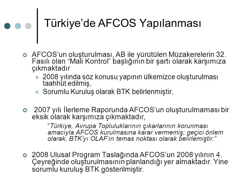 """Türkiye'de AFCOS Yapılanması AFCOS'un oluşturulması, AB ile yürütülen Müzakerelerin 32. Fasılı olan """"Mali Kontrol"""" başlığının bir şartı olarak karşımı"""