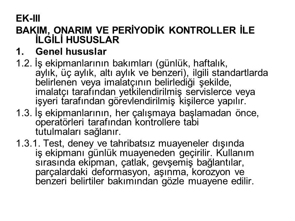 EK-III BAKIM, ONARIM VE PERİYODİK KONTROLLER İLE İLGİLİ HUSUSLAR 1.Genel hususlar 1.2.