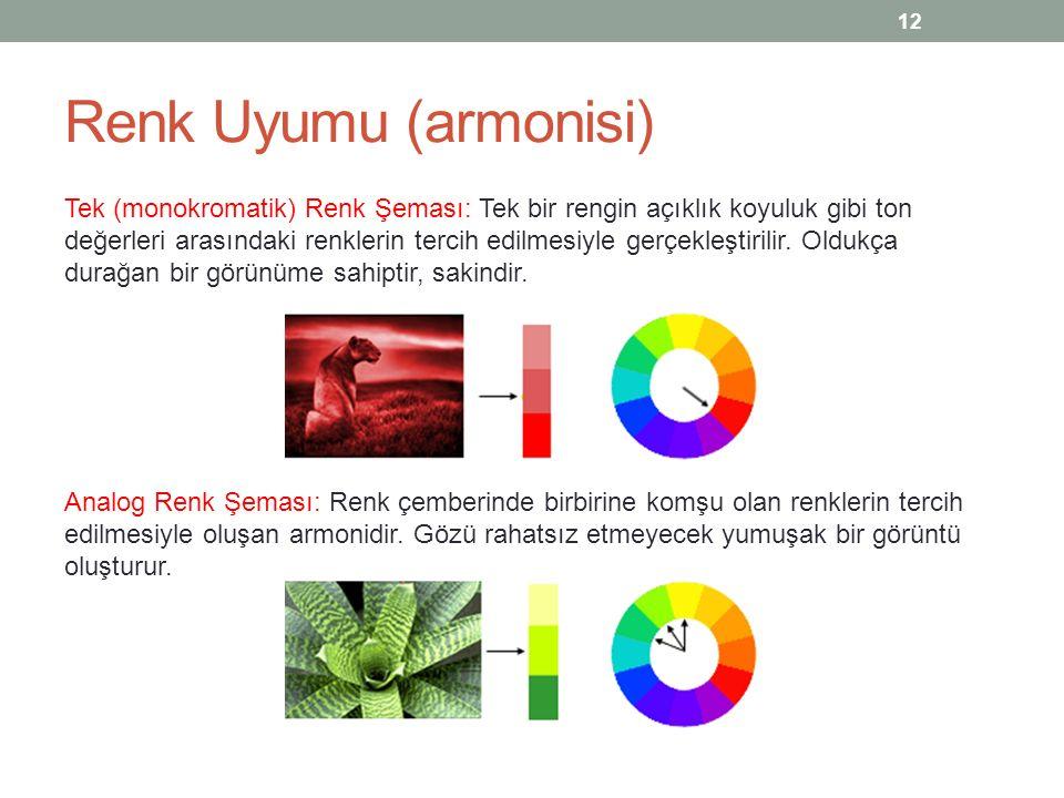 Renk Uyumu (armonisi) Tek (monokromatik) Renk Şeması: Tek bir rengin açıklık koyuluk gibi ton değerleri arasındaki renklerin tercih edilmesiyle gerçek