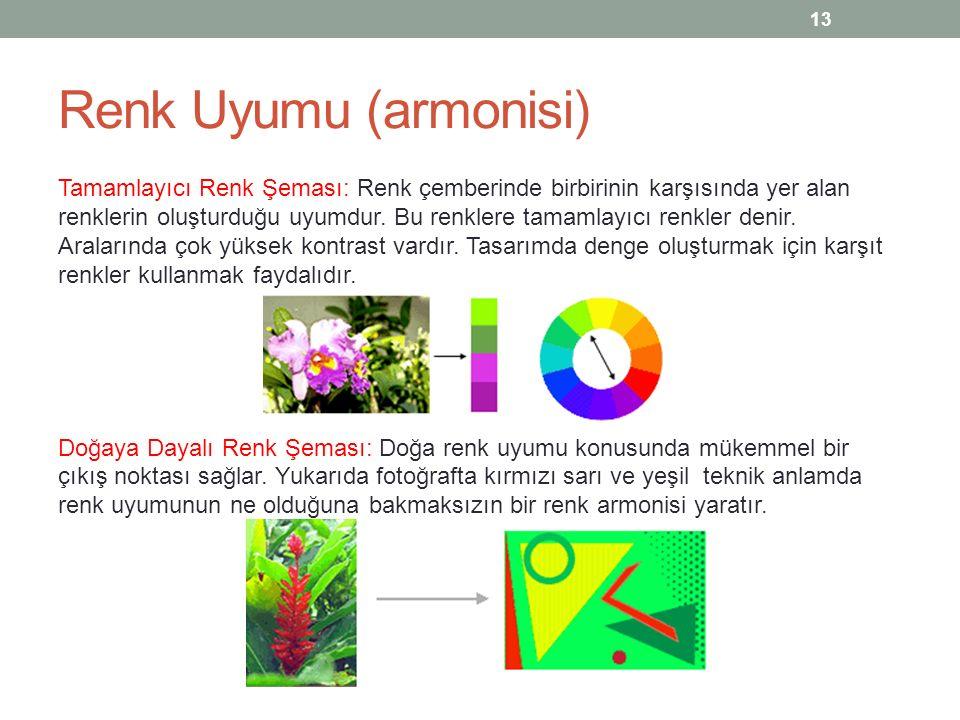 Renk Uyumu (armonisi) Tamamlayıcı Renk Şeması: Renk çemberinde birbirinin karşısında yer alan renklerin oluşturduğu uyumdur. Bu renklere tamamlayıcı r