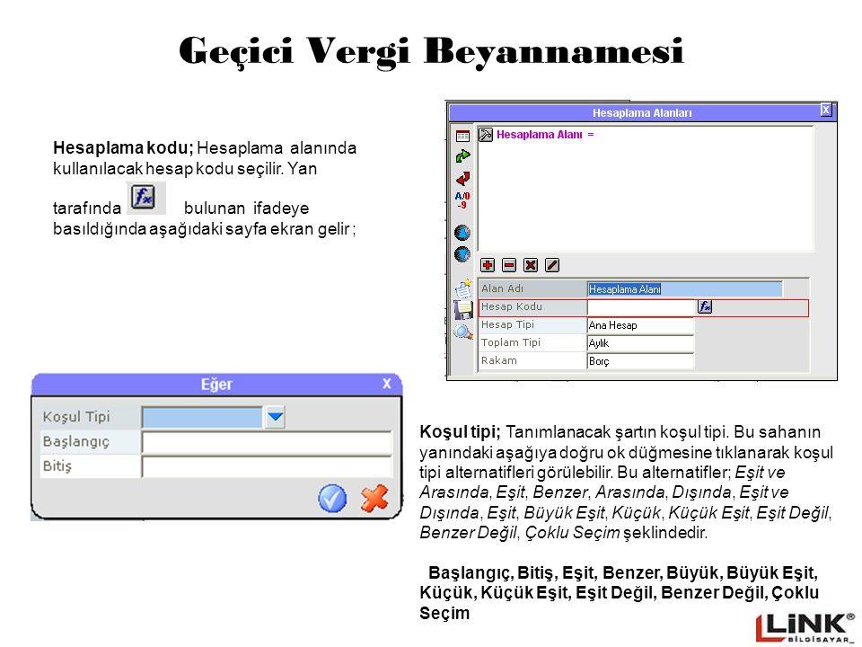 Geçici Vergi Beyannamesi Hesaplama kodu; Hesaplama alanında kullanılacak hesap kodu seçilir.