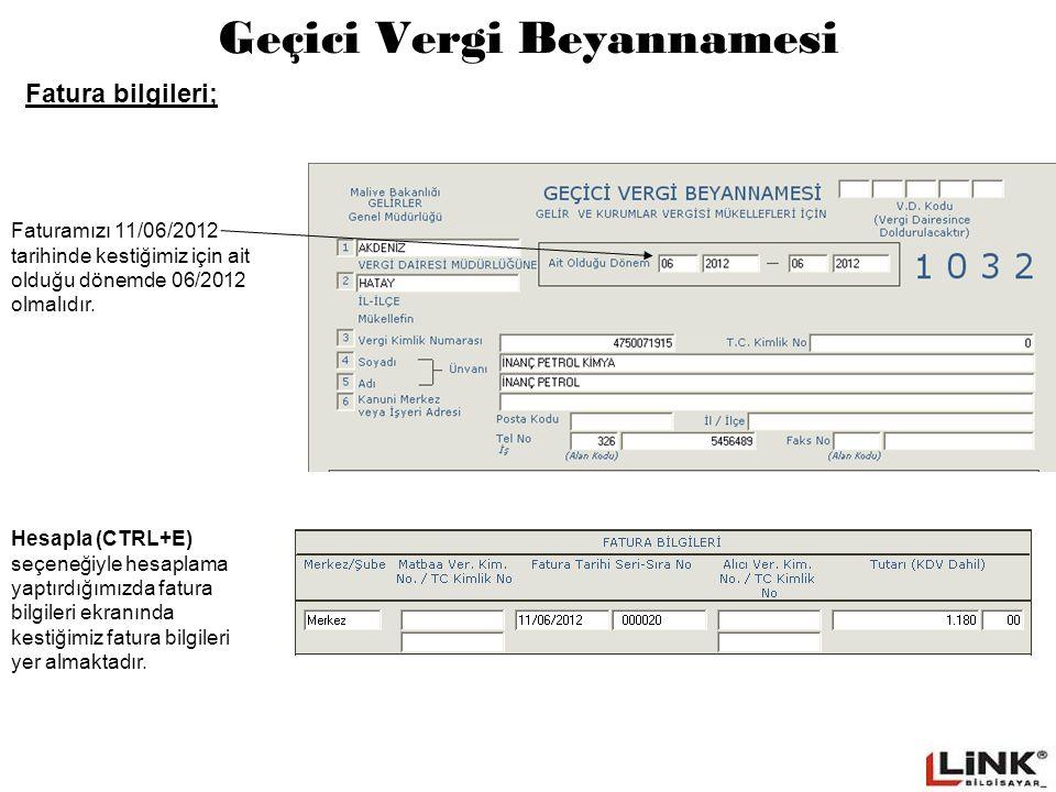 Geçici Vergi Beyannamesi Faturamızı 11/06/2012 tarihinde kestiğimiz için ait olduğu dönemde 06/2012 olmalıdır.