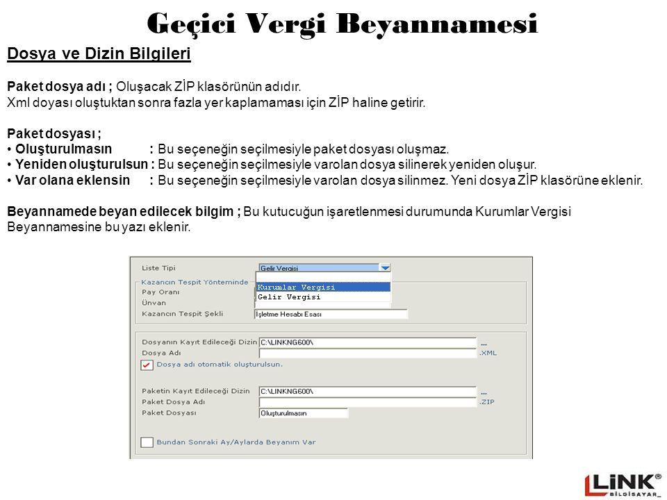 Geçici Vergi Beyannamesi Dosya ve Dizin Bilgileri Paket dosya adı ; Oluşacak ZİP klasörünün adıdır.