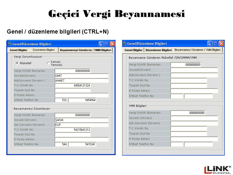 Geçici Vergi Beyannamesi Genel / düzenleme bilgileri (CTRL+N)