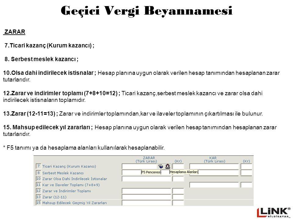 Geçici Vergi Beyannamesi ZARAR 7.Ticari kazanç (Kurum kazancı) ; 8.