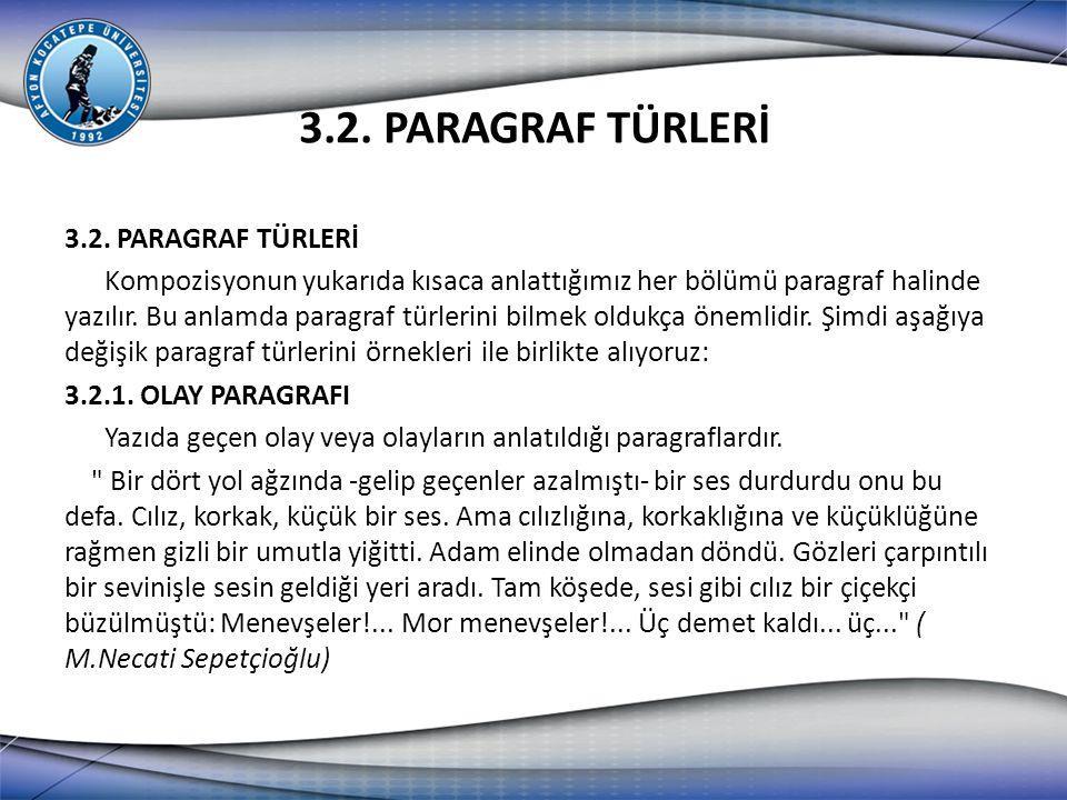 3.2.2.DÜŞÜNCE PARAGRAFI Bir fikrin çeşitli yönlerinin tartışılarak anlatıldığı paragraftır.