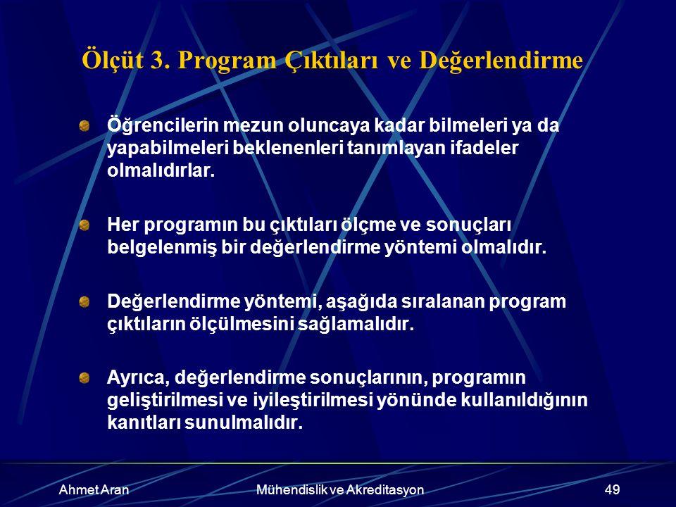 Ahmet AranMühendislik ve Akreditasyon49 Ölçüt 3.