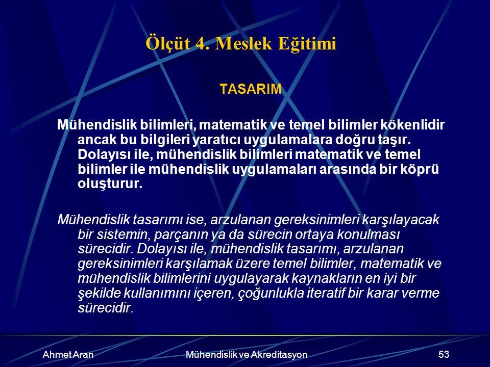 Ahmet AranMühendislik ve Akreditasyon53 Ölçüt 4.