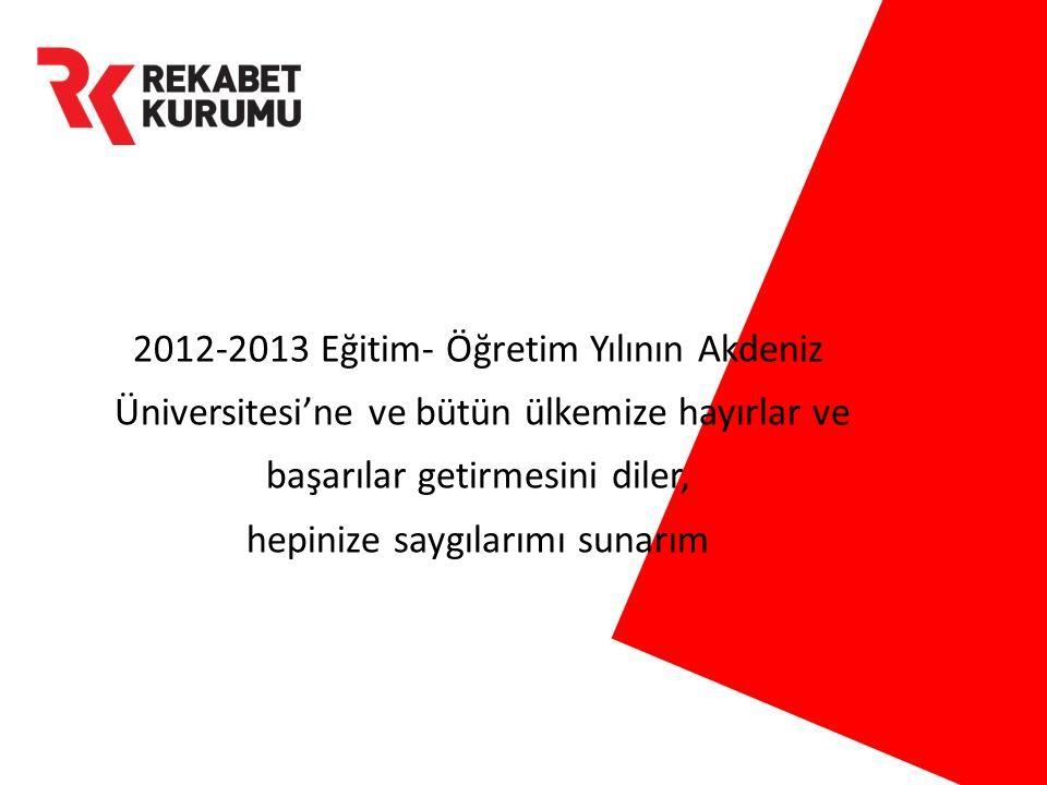 2012-2013 Eğitim- Öğretim Yılının Akdeniz Üniversitesi'ne ve bütün ülkemize hayırlar ve başarılar getirmesini diler, hepinize saygılarımı sunarım