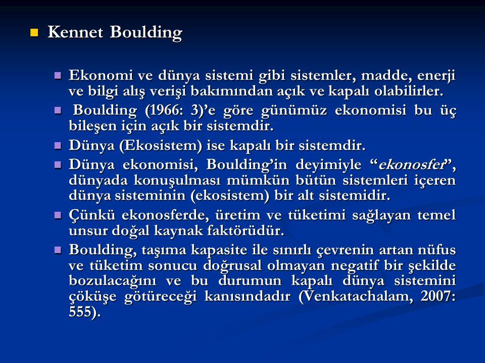 Kennet Boulding Kennet Boulding Ekonomi ve dünya sistemi gibi sistemler, madde, enerji ve bilgi alış verişi bakımından açık ve kapalı olabilirler.
