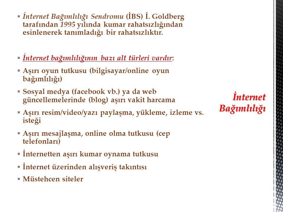  İnternet Bağımlılığı Sendromu (İBS) İ.