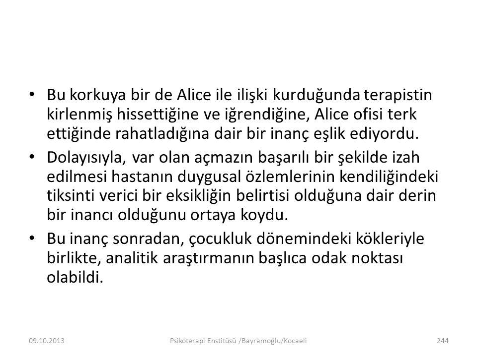 Bu korkuya bir de Alice ile ilişki kurduğunda terapistin kirlenmiş hissettiğine ve iğrendiğine, Alice ofisi terk ettiğinde rahatladığına dair bir inan