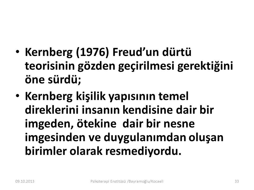 Kernberg (1976) Freud'un dürtü teorisinin gözden geçirilmesi gerektiğini öne sürdü; Kernberg kişilik yapısının temel direklerini insanın kendisine dair bir imgeden, ötekine dair bir nesne imgesinden ve duygulanımdan oluşan birimler olarak resmediyordu.
