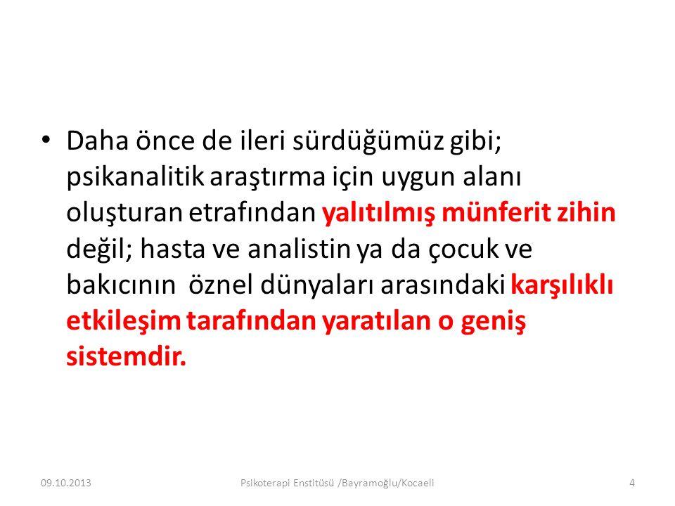 3 ZİHİN VE BEDEN 09.10.2013Psikoterapi Enstitüsü /Bayramoğlu/Kocaeli75