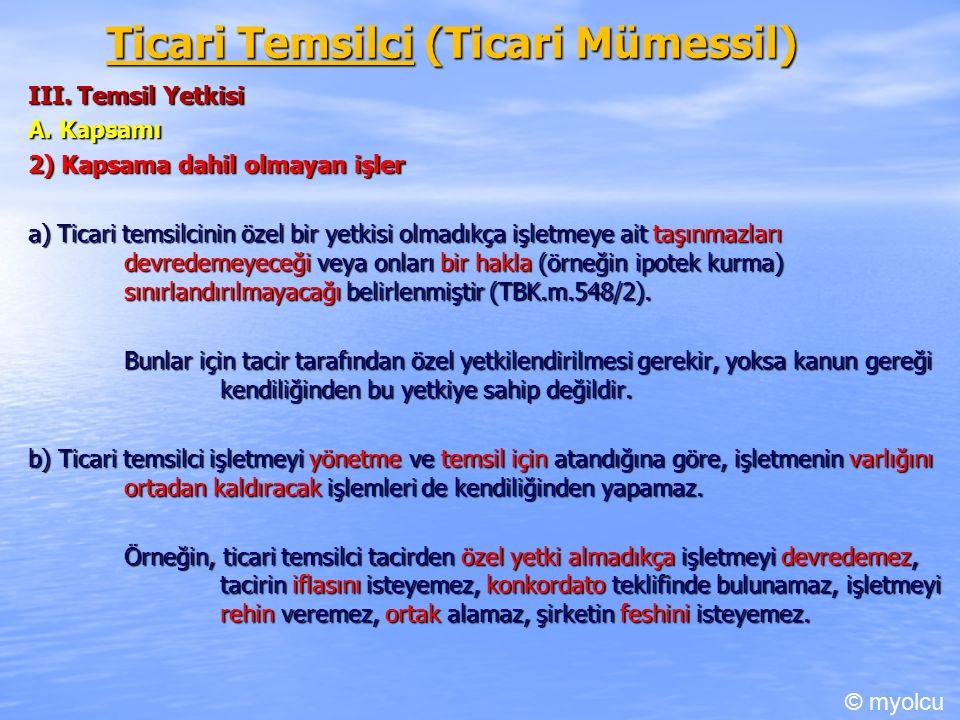 Ticari Temsilci (Ticari Mümessil) III. Temsil Yetkisi A.