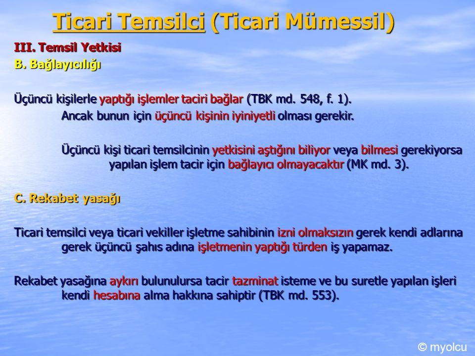 Ticari Temsilci (Ticari Mümessil) III. Temsil Yetkisi B.
