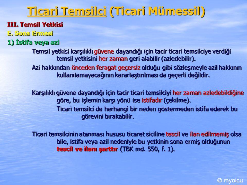 Ticari Temsilci (Ticari Mümessil) III. Temsil Yetkisi E.