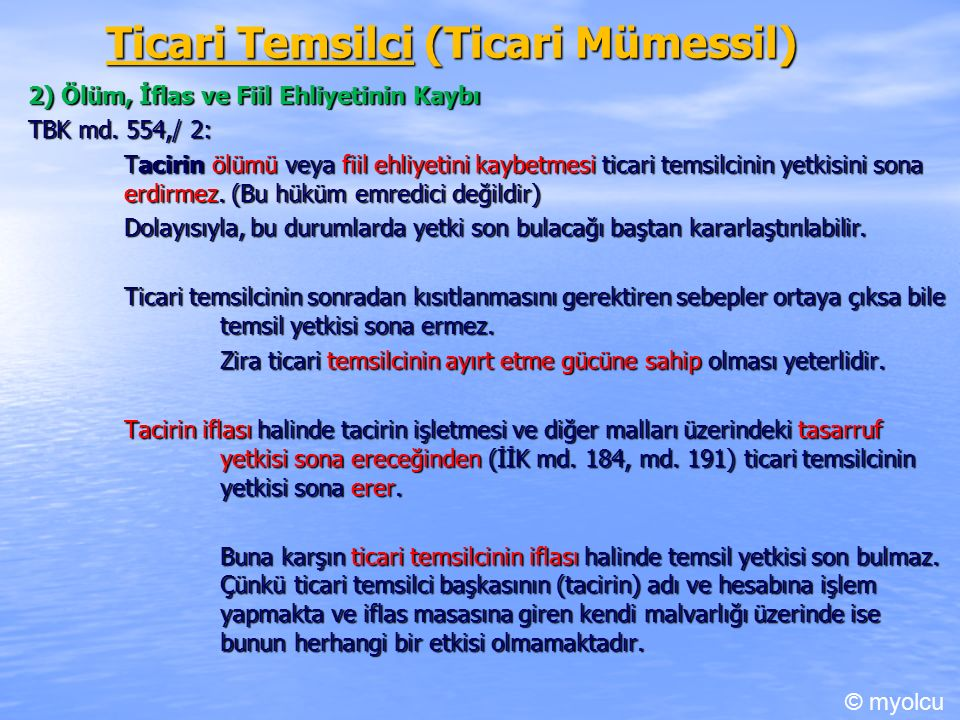 Ticari Temsilci (Ticari Mümessil) 2) Ölüm, İflas ve Fiil Ehliyetinin Kaybı TBK md.
