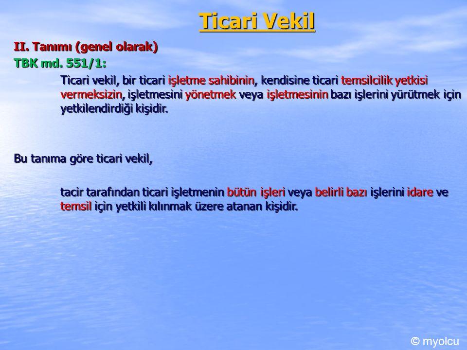 Ticari Vekil II. Tanımı (genel olarak) TBK md.