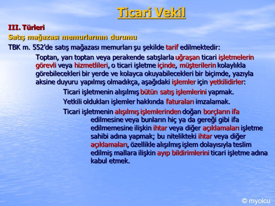 Ticari Vekil III. Türleri Satış mağazası memurlarının durumu TBK m.