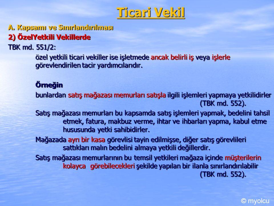 Ticari Vekil A. Kapsamı ve Sınırlandırılması 2) ÖzelYetkili Vekillerde TBK md.