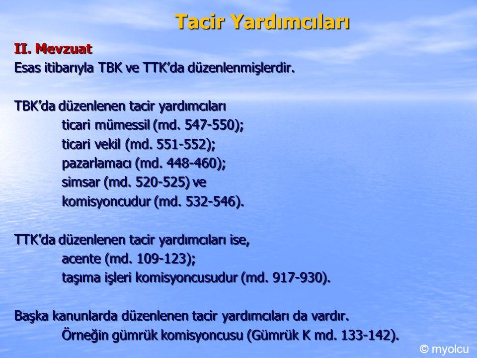 Tacir Yardımcıları II. Mevzuat Esas itibarıyla TBK ve TTK'da düzenlenmişlerdir.