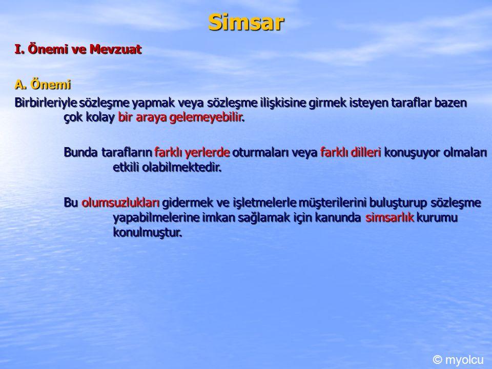 Simsar I. Önemi ve Mevzuat A.