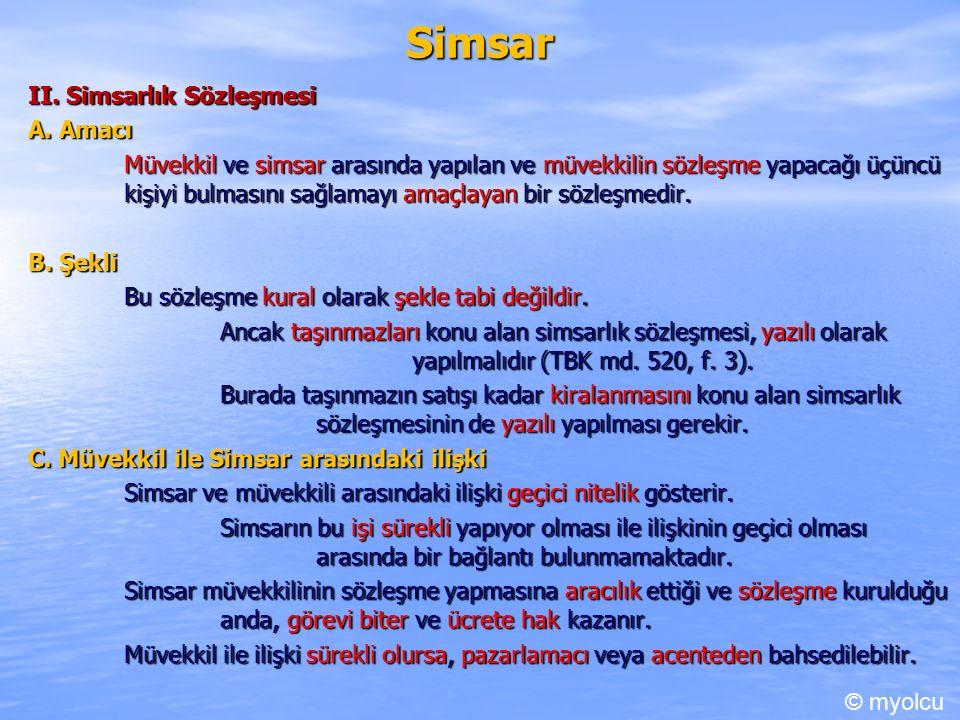 Simsar II. Simsarlık Sözleşmesi A.